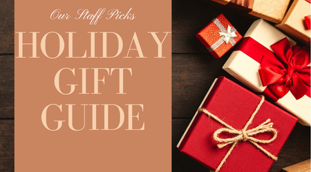 Holiday Gift Guide - Staff Picks!